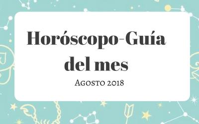 HORÓSCOPO-GUÍA: AGOSTO 2018