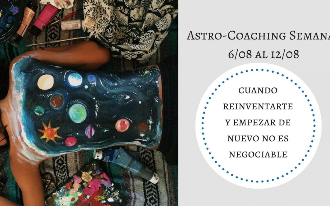 ASTROCOACHING SEMANAL: 06 AGOSTO – 12 AGOSTO