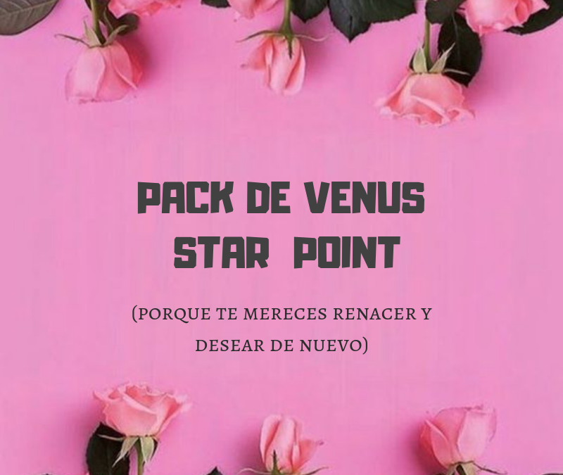 PACK DE VENUS STARPOINT: FIN DE SEMANA DEL 26 AL 28 DE OCTUBRE
