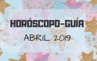 HORÓSCOPO-GUÍA: ABRIL 2019