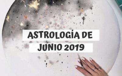 ASTROLOGÍA DE JUNIO 2019